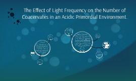 The Effect of Light Frequency on the Number of Coacervates i