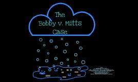 Copy of Bobby v. Mitts