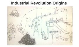 Industrial Revolution Origins
