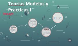 Teorias Modelos y Practicas I