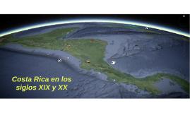Costa Rica Siglos XIX y XX