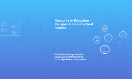 Networks in Education - the special role of school leaders
