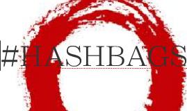 #HASHBAGS