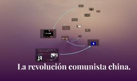 Copy of Copy of La revolución comunista en china