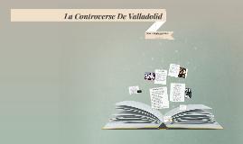 Copy of La Controverse De Valladolid