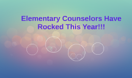 Elementary Counselors Have Rocked This Year!!!