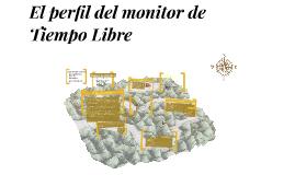 El perfil del monitor de Tiempo Libre