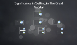 Significance in Setting in The Great Gatsby