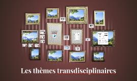 Les thèmes transdisciplinaires