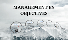 Overview - Management by Objectives - Principles of Management