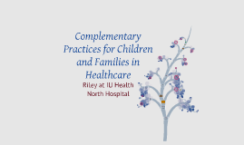 Complementary Practices for Children and Families in Healthcare