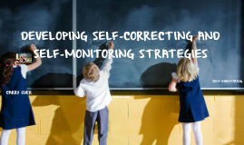 DEVELOPING SELF-CORRECTING AND SELF-MONITORING STRATEGIES
