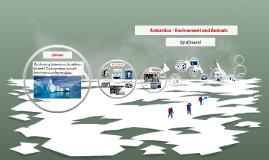 Antarctica - Enviroment and Animals