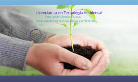 Copy of Licenciatura en Tecnología Ambiental