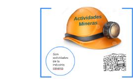 Copy of Actividades Mineras