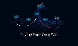 Paving Your Own Way