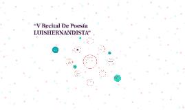 """""""V Recital De Poesía LUISHERNANDISTA"""""""