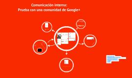 Comunicación Interna: prueba con una comunidad de Google+