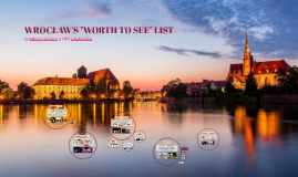 "Wroclaw's ""Worth to See"" List"