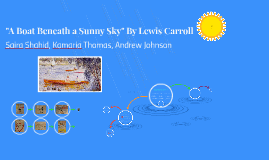 """A Boat Beneath a Sunny Sky"" By Lewis Carroll"