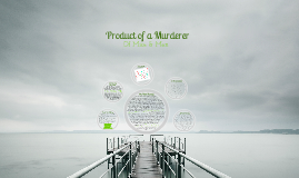 Product of a Murderer {Power of Song Assignment}