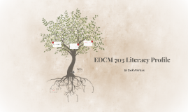 EDCM 703 Literacy Profile
