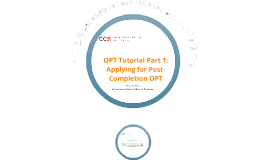 OPT Tutorial Part 1: Applying for OPT