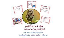 patiënt met pijn: een horror of detective?