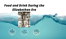 Copy of Food and drink during the Elizabethan Era