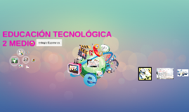 EDUCACIÓN TECNOLÓGICA 2 MEDIO