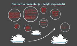Skuteczna prezentacja - Język wypowiedzi