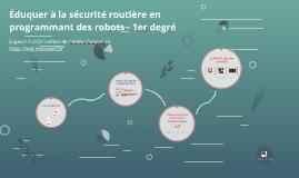 Eduquer à la sécurité routière en programmant des robots - 1