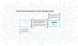 Game Development Game Design Brief Dev Lesson By Andrew Gibson - Game design brief