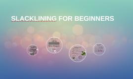 SLACKLINING FOR BEGINNERS