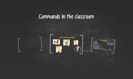 Commands in the classroom