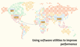 Using software utilities to improve performance