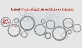 Copy of Gamit at Kahalagahan ng Wika sa Lipunan
