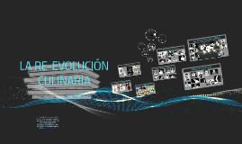 LA RE-EVOLUCIÓN CULINARIA
