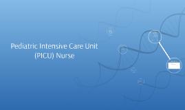 Pediatric Intensive Care Unit (PICU) Nurse