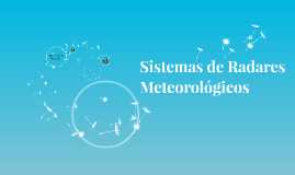 Sistemas de Radares Meteorológicos
