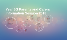Copy of Copy of Year 5 Parents and Carers Information Session