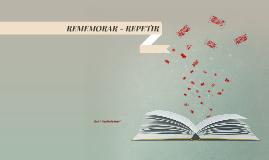 Copy of REMEMORAR ... REPETIR...