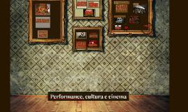 Performance, cultura e cinema