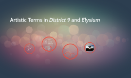 Artistic Terms in District 9 and Elysium