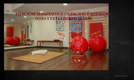 Copy of EJERCICIO TERAPEUTICO EN PACIENTE QUEMADO INTRA Y EXTRAHOSPI