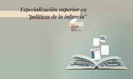 """Especialización superior en """"politicas de la infancia"""""""