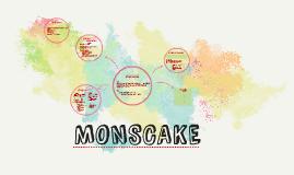 MONSCAKE
