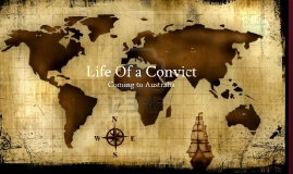 Life of a convict - Ashima Grey