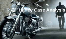 Harley Case Analysis - Richard Parry