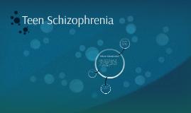Teen Schizophrenia
